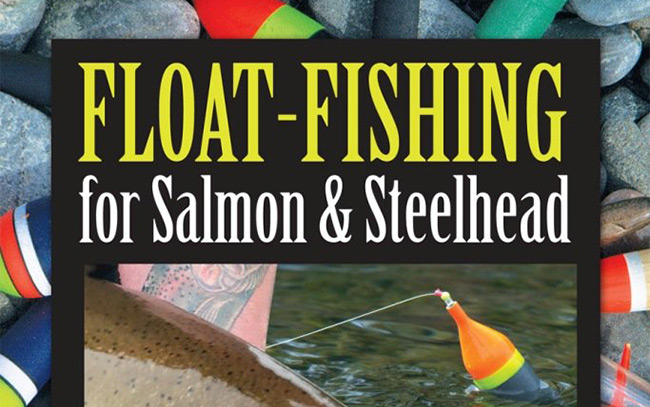 Float Fishing for Salmon and Steelhead by T. Wiest